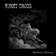 Burnt Cross - Mankinds obituary